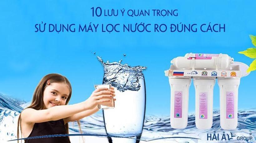 Sử dụng máy lọc nước RO đúng cách với 10 lưu ý quan trọng