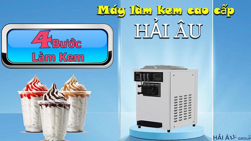 4 bước làm kem máy làm kem cao cấp Hải Âu
