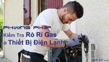 Phương pháp kiểm tra rò rỉ gas ở thiết bị điện lạnh