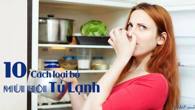 Mách Nhỏ Giúp Bạn 10 Cách Loại Bỏ Mùi Hôi Trong Tủ Lạnh