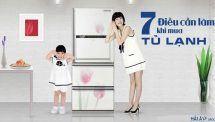 Giúp bạn liệt kê 7 điều cần làm khi mua tủ lạnh