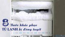 Nguyên nhân và 8 bước khắc phục tủ lạnh bị đóng tuyết